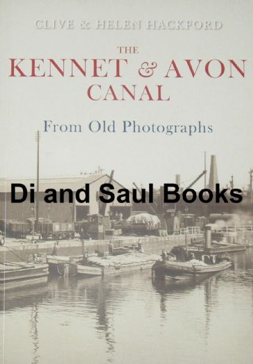 The Kennet & Avon Canal from Old Photographs, by Clive and Helen Hackford